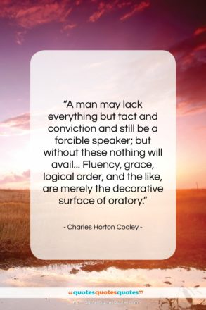 """Charles Horton Cooley quote: """"A man may lack everything but tact…""""- at QuotesQuotesQuotes.com"""