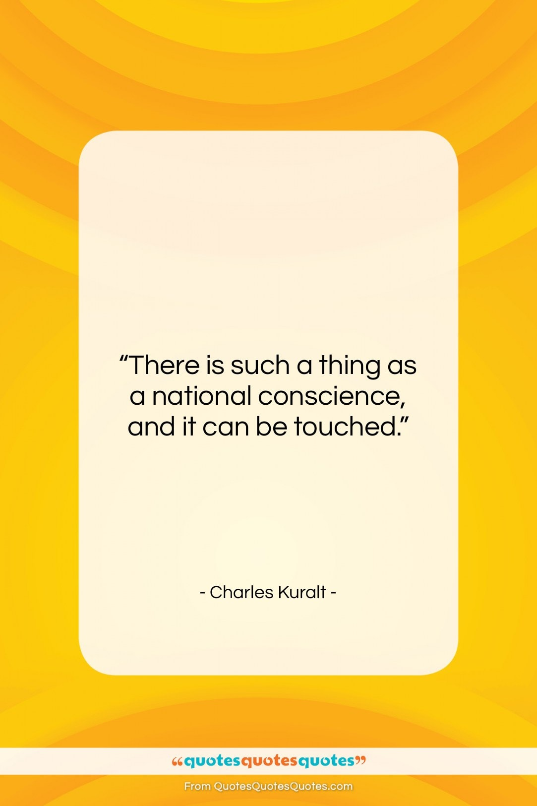 """Charles Kuralt quote: """"There is such a thing as a…""""- at QuotesQuotesQuotes.com"""