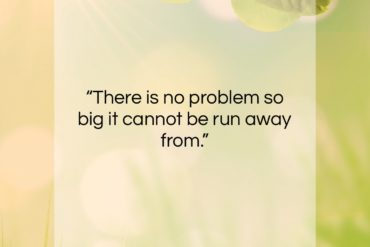 "Charles M. Schulz quote: ""There is no problem so big it…""- at QuotesQuotesQuotes.com"