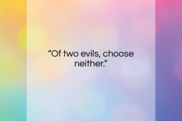 "Charles Spurgeon quote: ""Of two evils, choose neither….""- at QuotesQuotesQuotes.com"