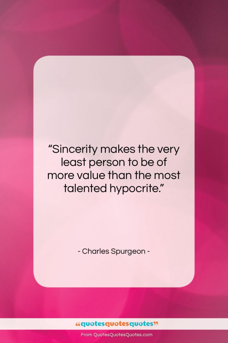 """Charles Spurgeon quote: """"Sincerity makes the very least person to…""""- at QuotesQuotesQuotes.com"""