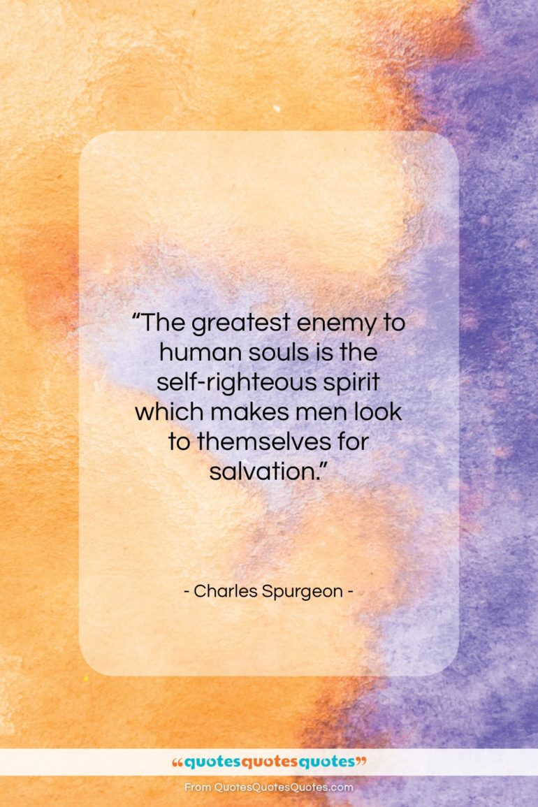 """Charles Spurgeon quote: """"The greatest enemy to human souls is…""""- at QuotesQuotesQuotes.com"""