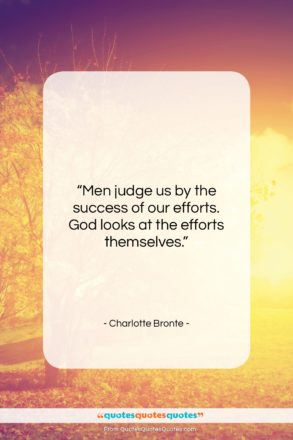 """Charlotte Bronte quote: """"Men judge us by the success of…""""- at QuotesQuotesQuotes.com"""