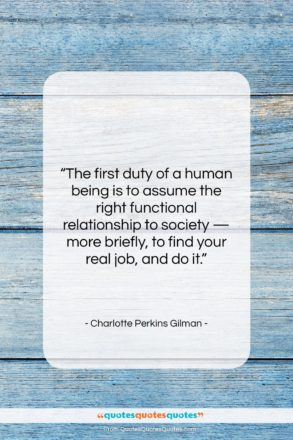 "Charlotte Perkins Gilman quote: ""The first duty of a human being…""- at QuotesQuotesQuotes.com"