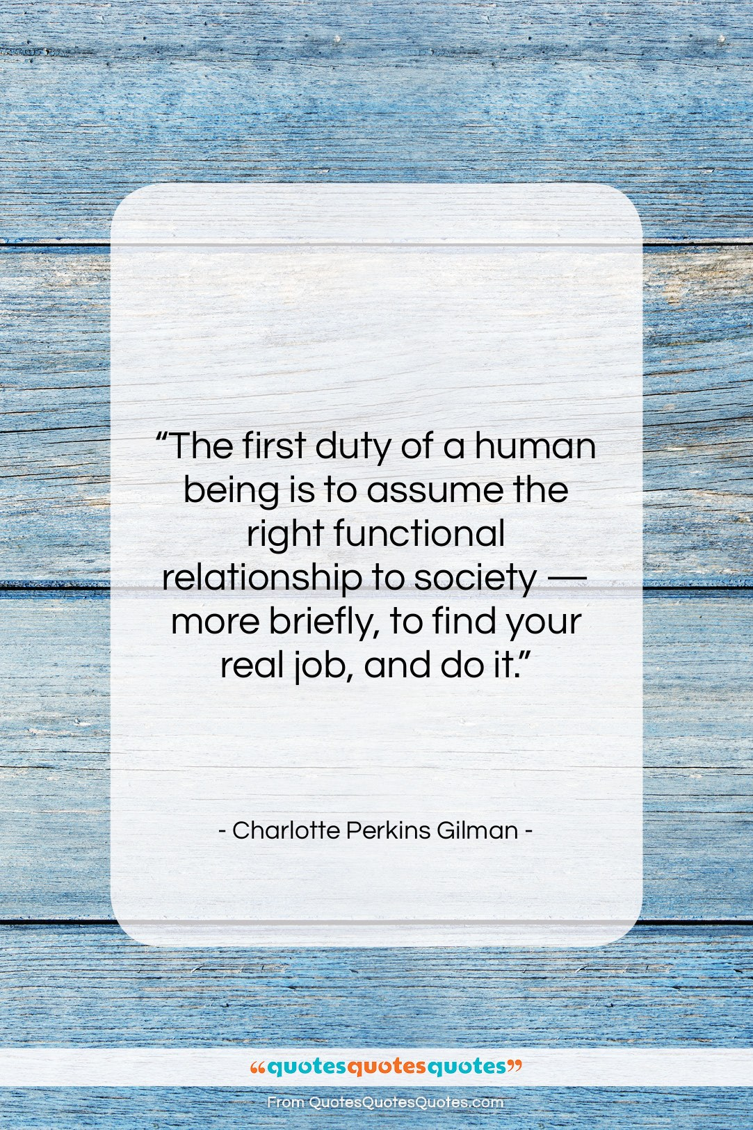 """Charlotte Perkins Gilman quote: """"The first duty of a human being…""""- at QuotesQuotesQuotes.com"""