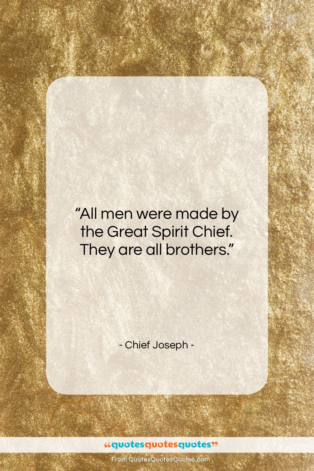 """Chief Joseph quote: """"All men were made by the Great…""""- at QuotesQuotesQuotes.com"""