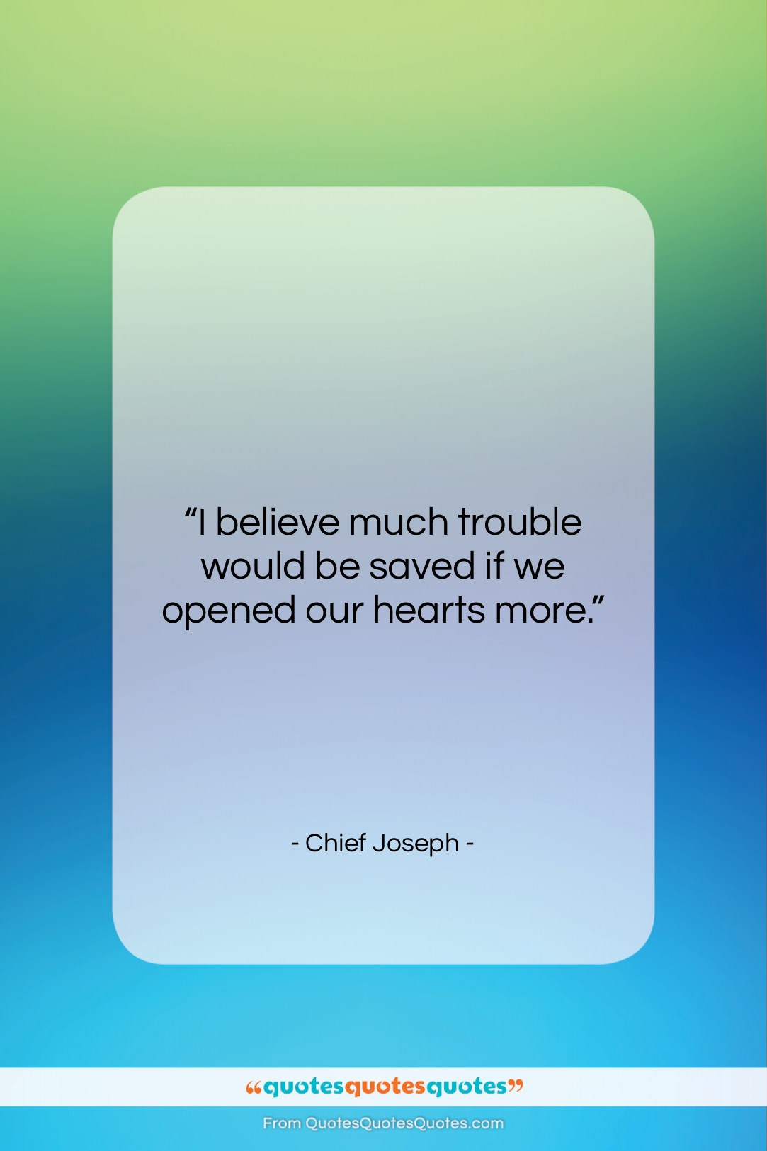 """Chief Joseph quote: """"I believe much trouble would be saved…""""- at QuotesQuotesQuotes.com"""