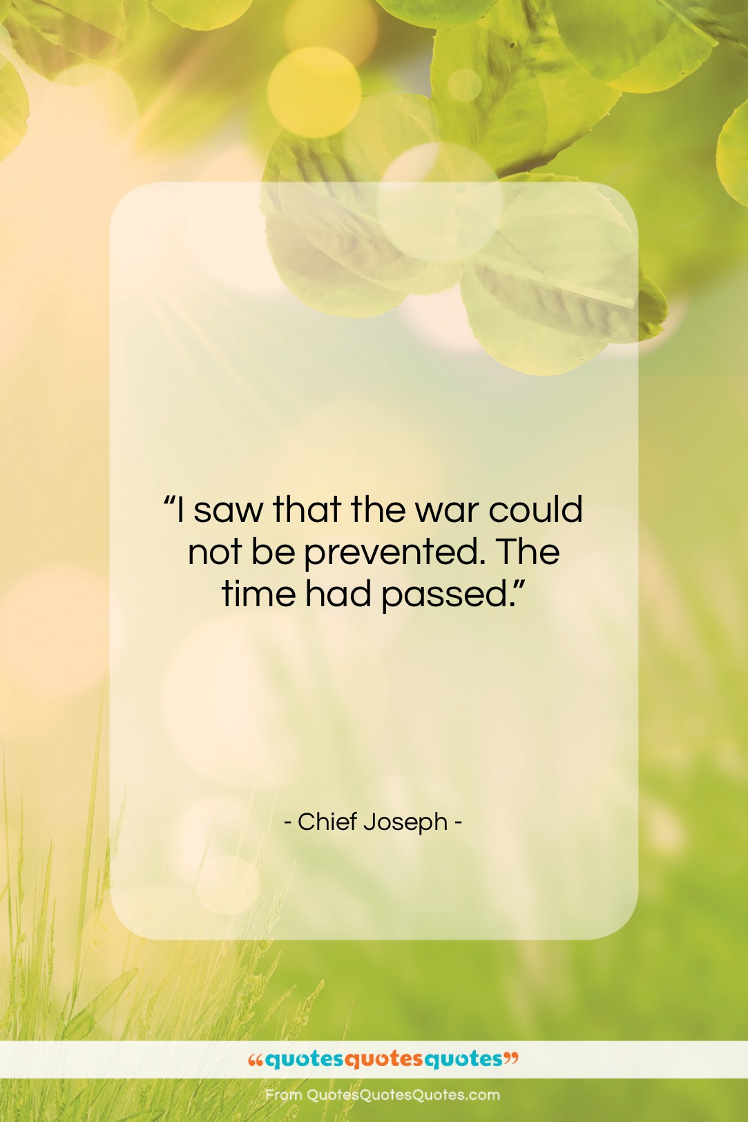 """Chief Joseph quote: """"I saw that the war could not…""""- at QuotesQuotesQuotes.com"""