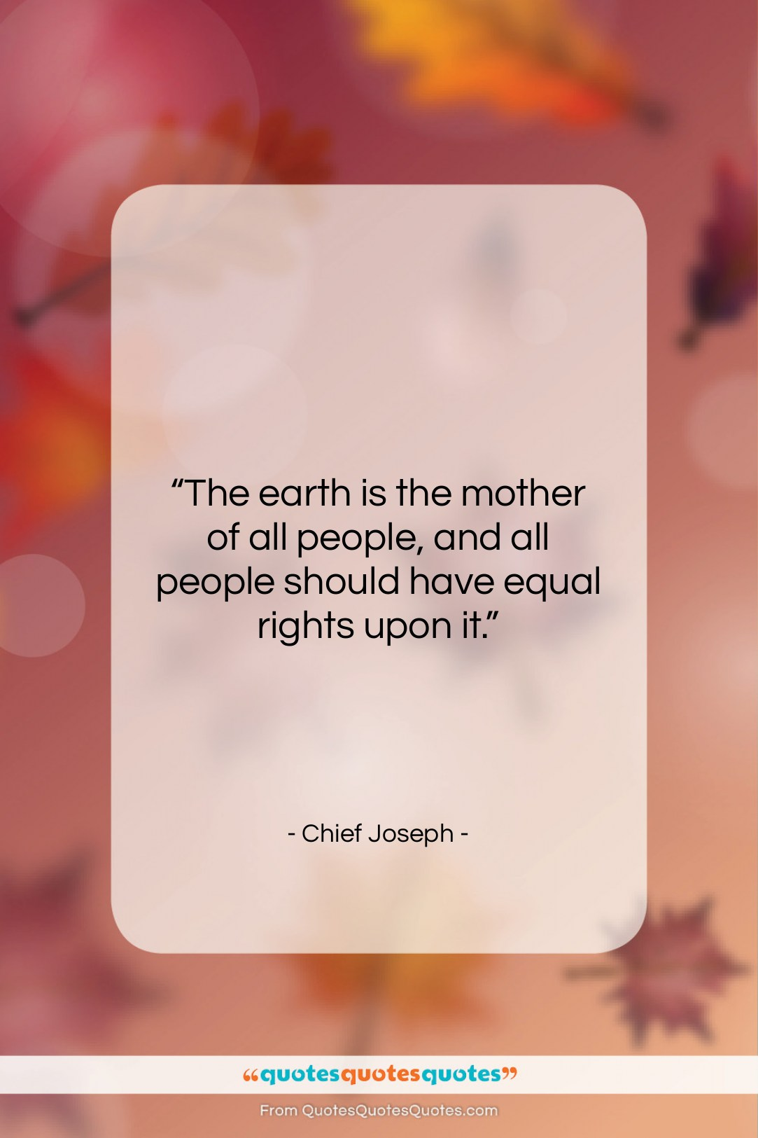 """Chief Joseph quote: """"The earth is the mother of all…""""- at QuotesQuotesQuotes.com"""