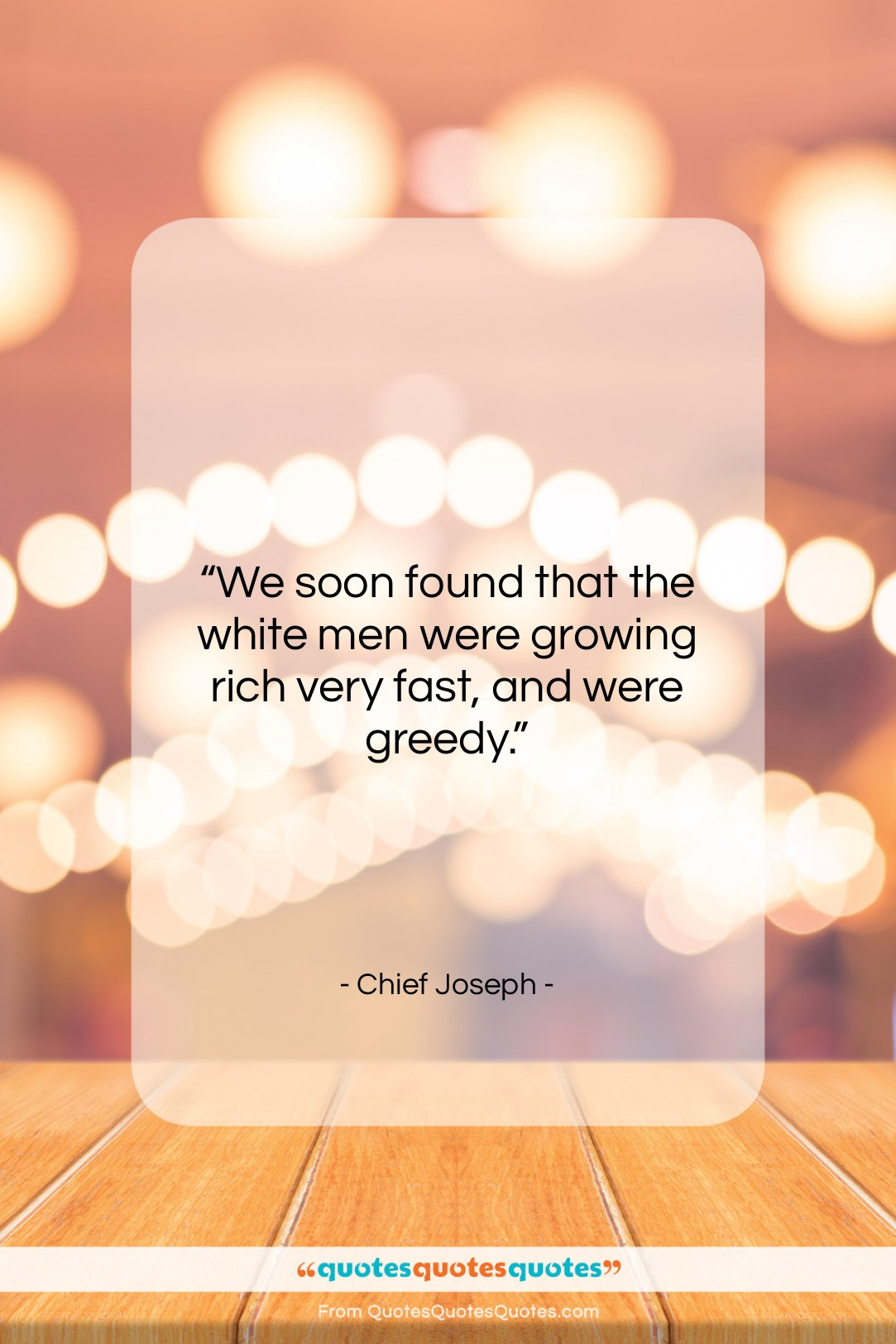 """Chief Joseph quote: """"We soon found that the white men…""""- at QuotesQuotesQuotes.com"""