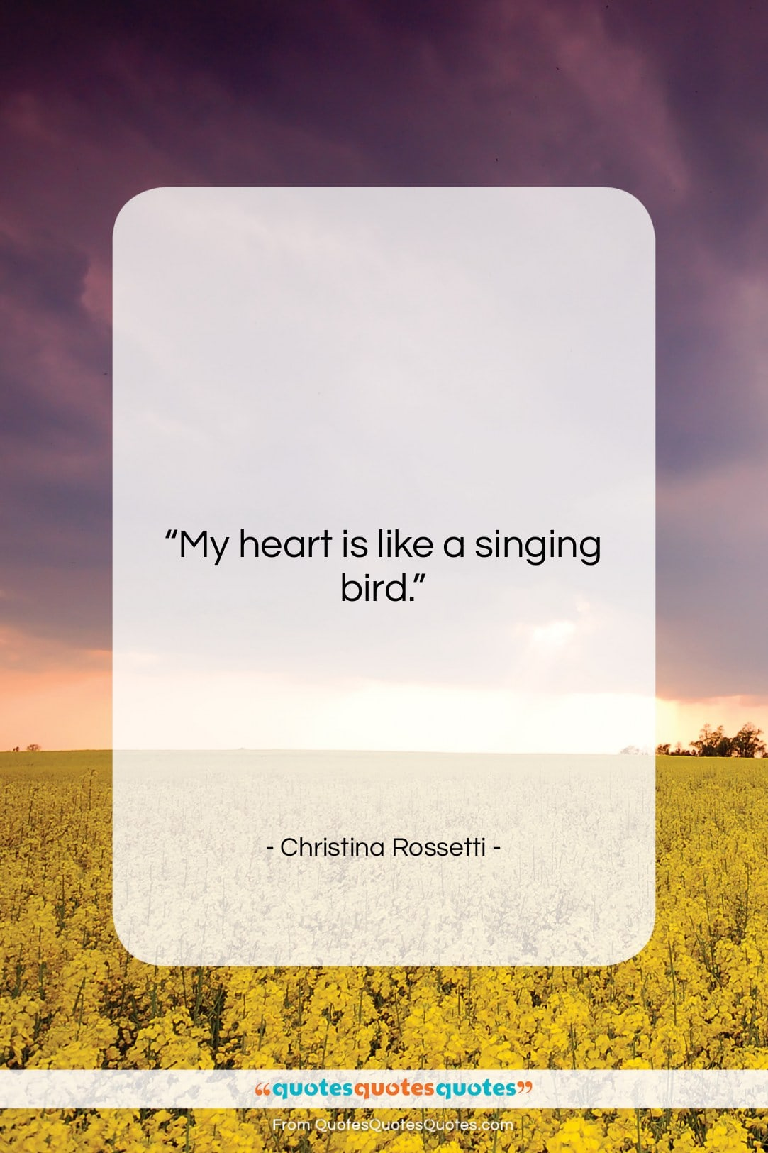 """Christina Rossetti quote: """"My heart is like a singing bird….""""- at QuotesQuotesQuotes.com"""