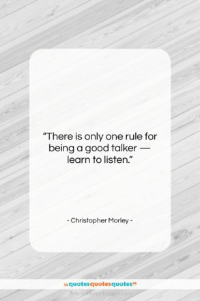 """Christopher Morley quote: """"There is only one rule for being…""""- at QuotesQuotesQuotes.com"""