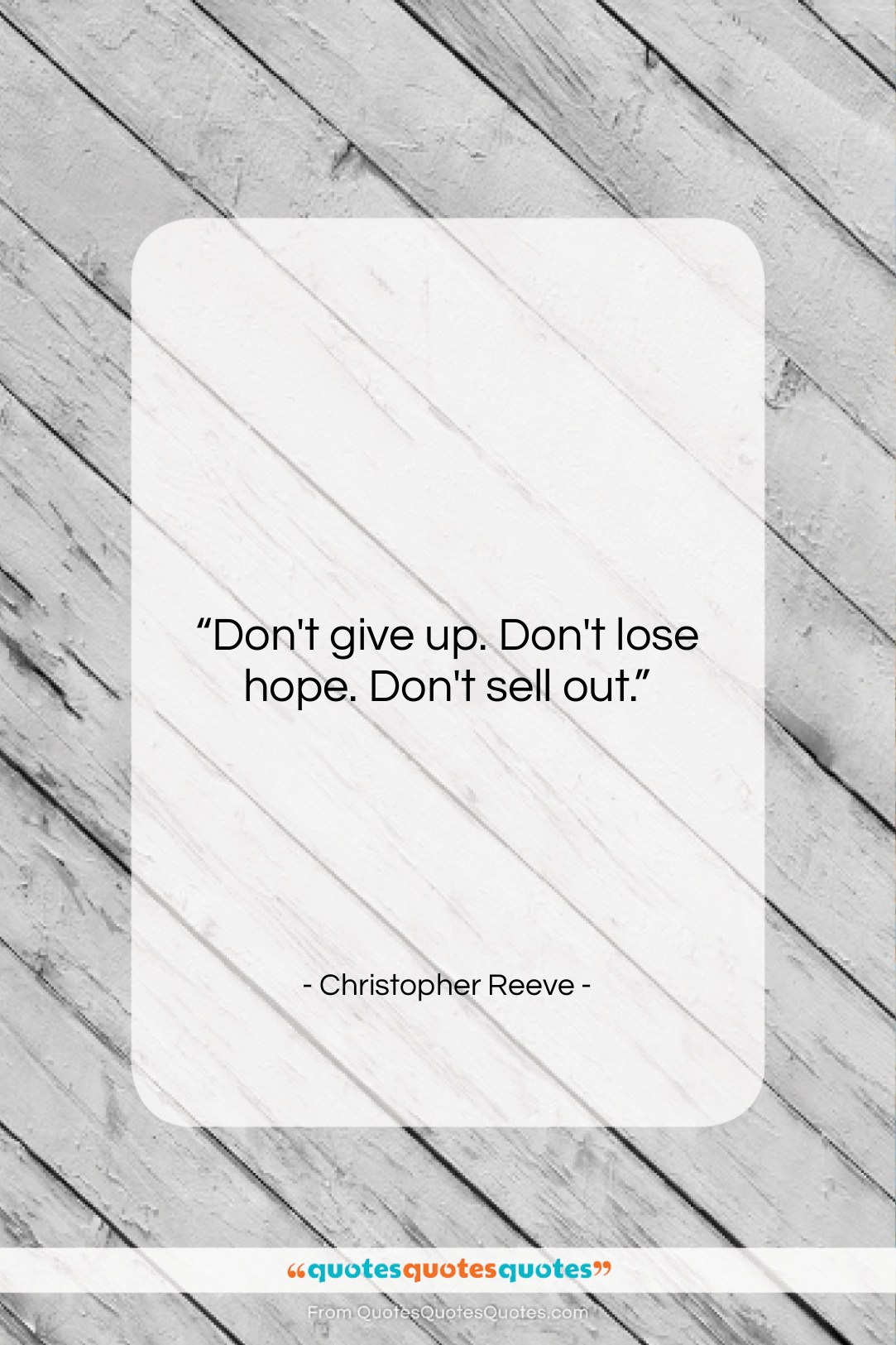 """Christopher Reeve quote: """"Don't give up. Don't lose hope. Don't…""""- at QuotesQuotesQuotes.com"""