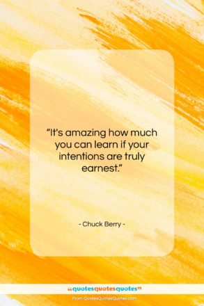 """Chuck Berry quote: """"It's amazing how much you can learn…""""- at QuotesQuotesQuotes.com"""