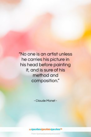 """Claude Monet quote: """"No one is an artist unless he…""""- at QuotesQuotesQuotes.com"""