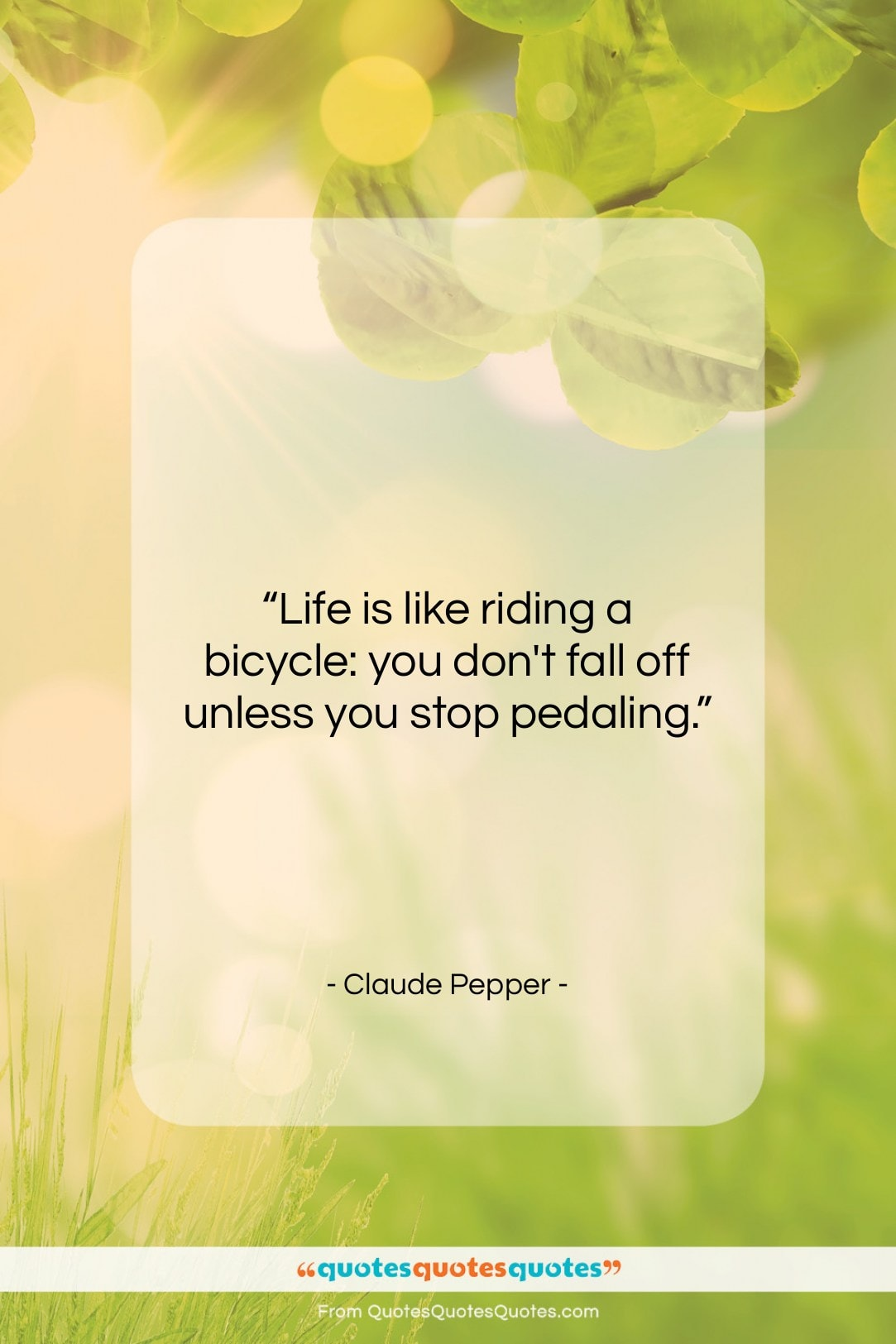 """Claude Pepper quote: """"Life is like riding a bicycle: you…""""- at QuotesQuotesQuotes.com"""
