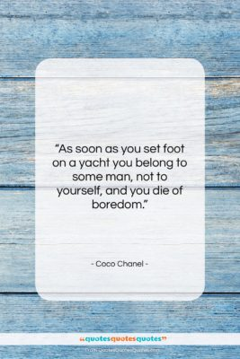 """Coco Chanel quote: """"As soon as you set foot on…""""- at QuotesQuotesQuotes.com"""