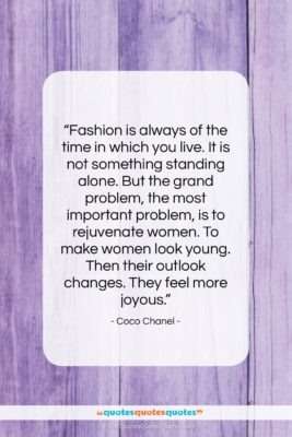 """Coco Chanel quote: """"Fashion is always of the time in…""""- at QuotesQuotesQuotes.com"""
