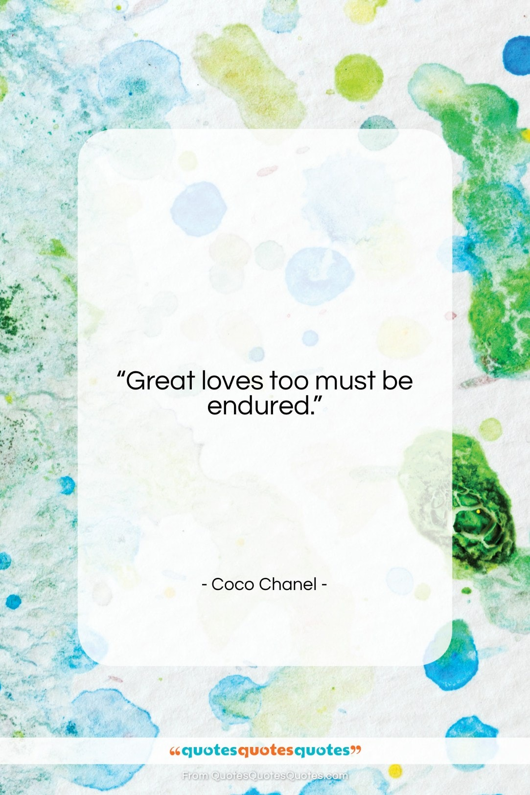 """Coco Chanel quote: """"Great loves too must be endured….""""- at QuotesQuotesQuotes.com"""