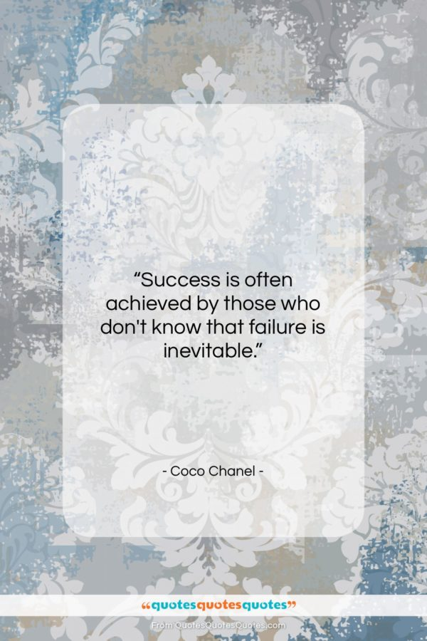 """Coco Chanel quote: """"Success is often achieved by those who…""""- at QuotesQuotesQuotes.com"""