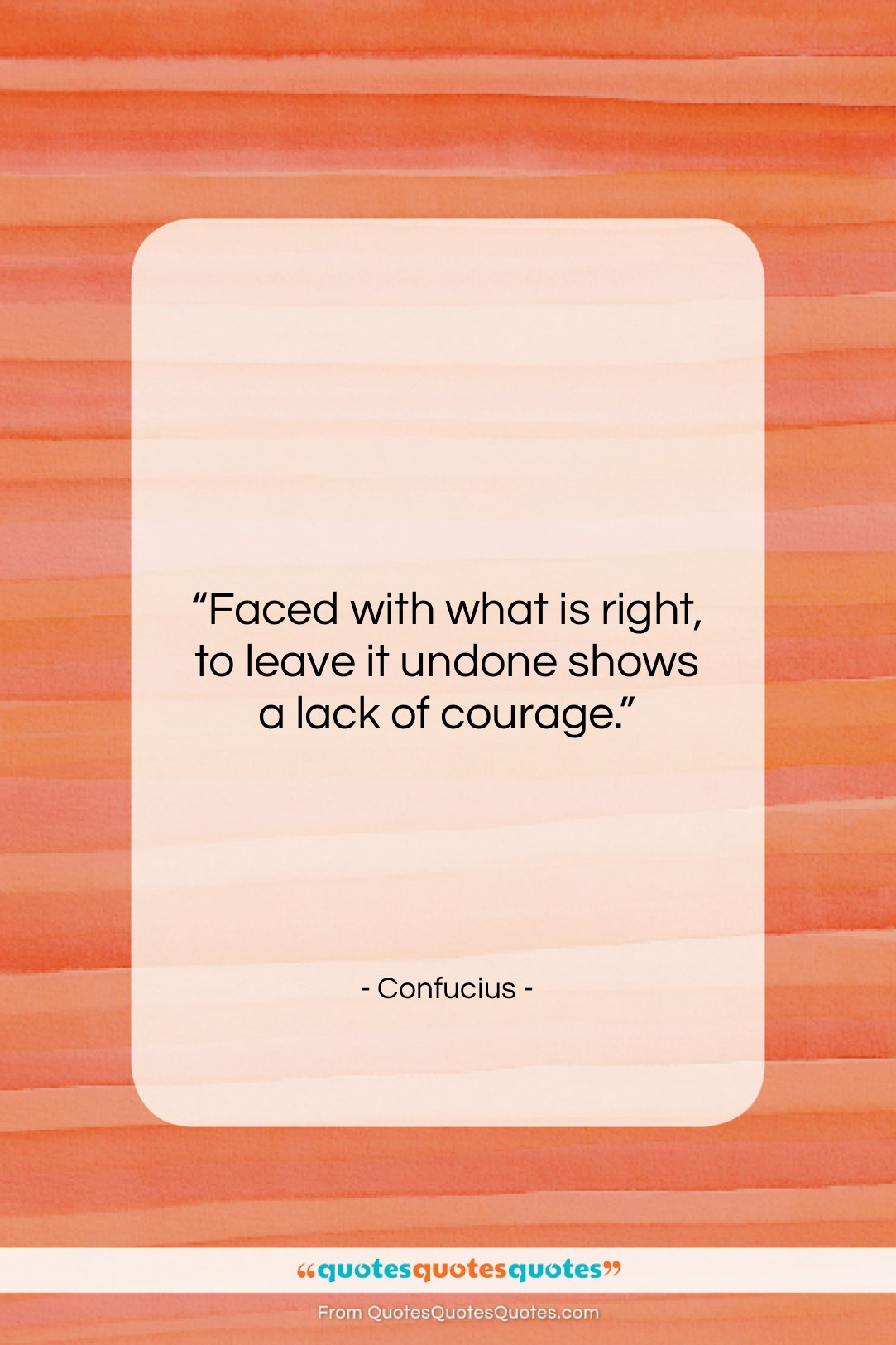 """Confucius quote: """"Faced with what is right, to leave…""""- at QuotesQuotesQuotes.com"""