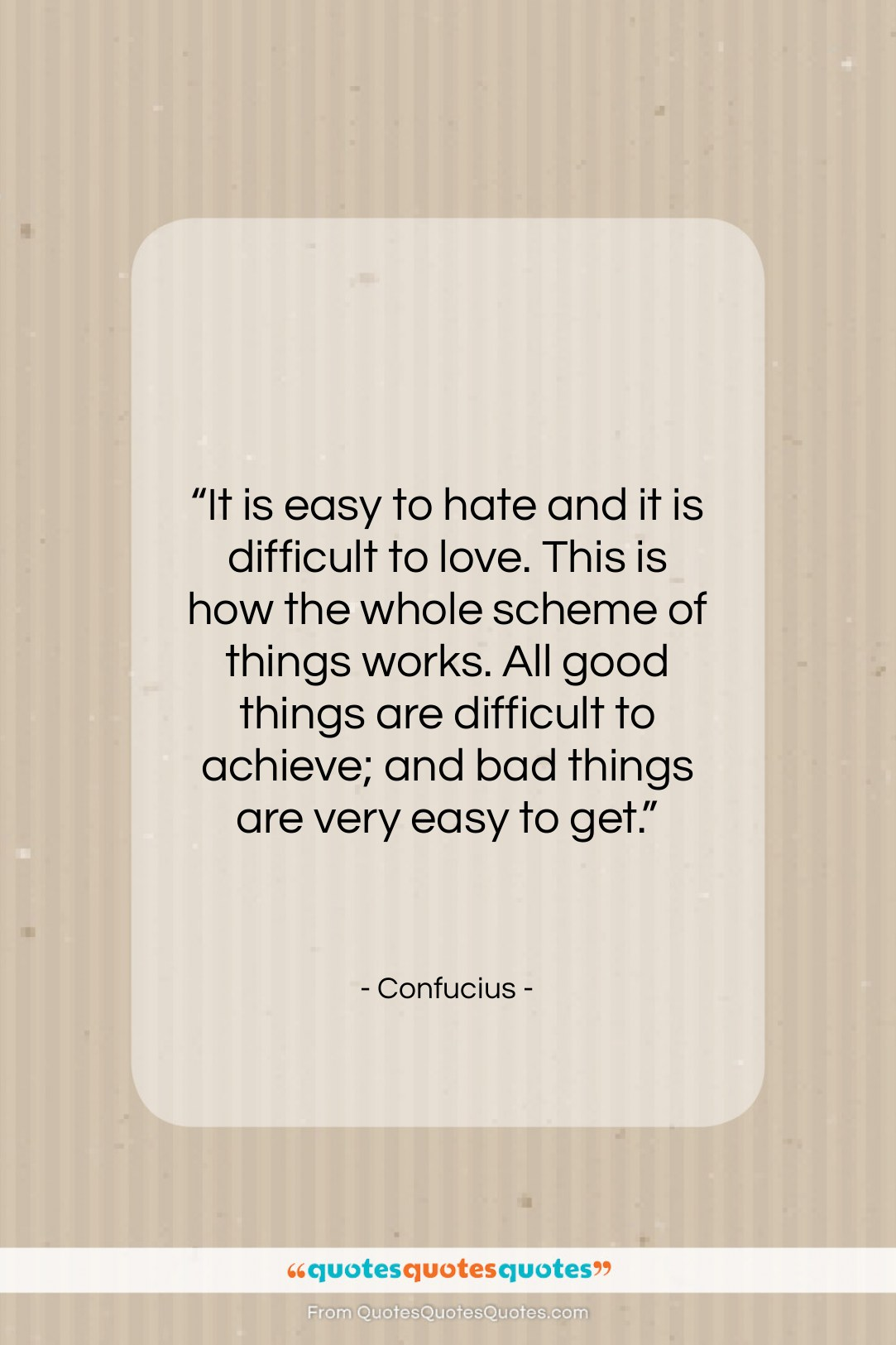 "Confucius quote: ""It is easy to hate and it…""- at QuotesQuotesQuotes.com"