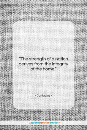 """Confucius quote: """"The strength of a nation derives from…""""- at QuotesQuotesQuotes.com"""