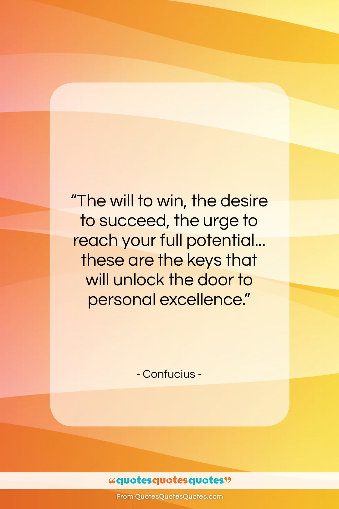 """Confucius quote: """"The will to win, the desire to…""""- at QuotesQuotesQuotes.com"""