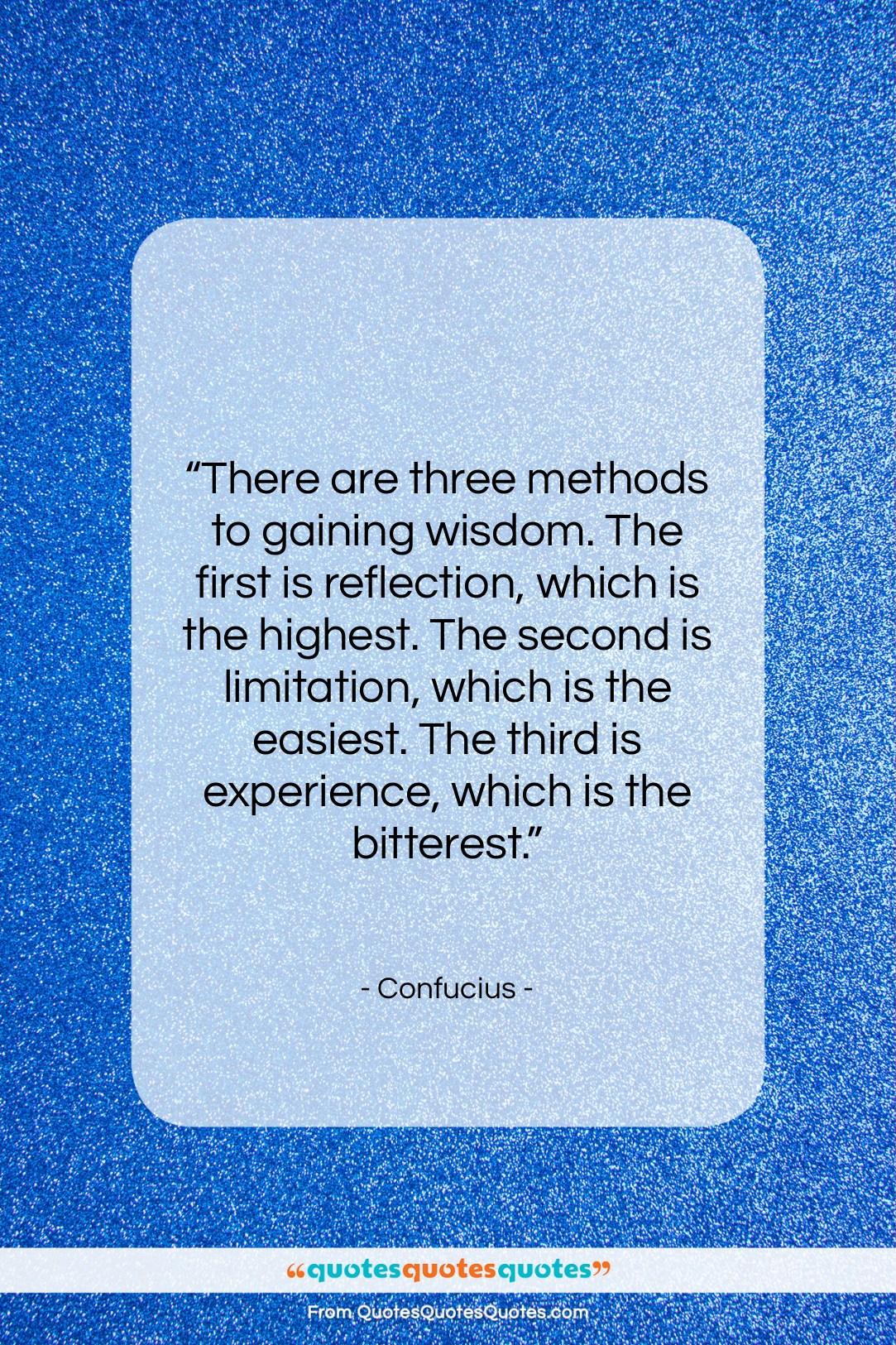 """Confucius quote: """"There are three methods to gaining wisdom….""""- at QuotesQuotesQuotes.com"""