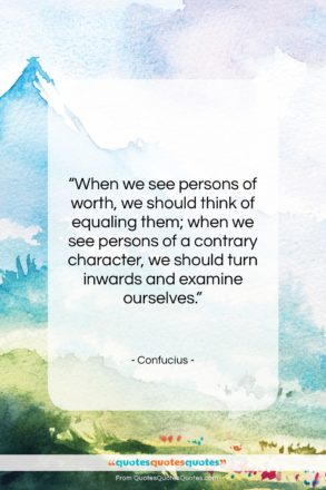"""Confucius quote: """"When we see persons of worth, we…""""- at QuotesQuotesQuotes.com"""
