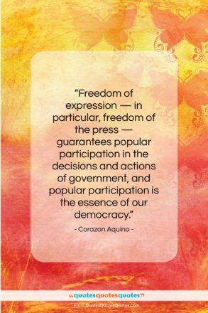 "Corazon Aquino quote: ""Freedom of expression — in particular, freedom…""- at QuotesQuotesQuotes.com"