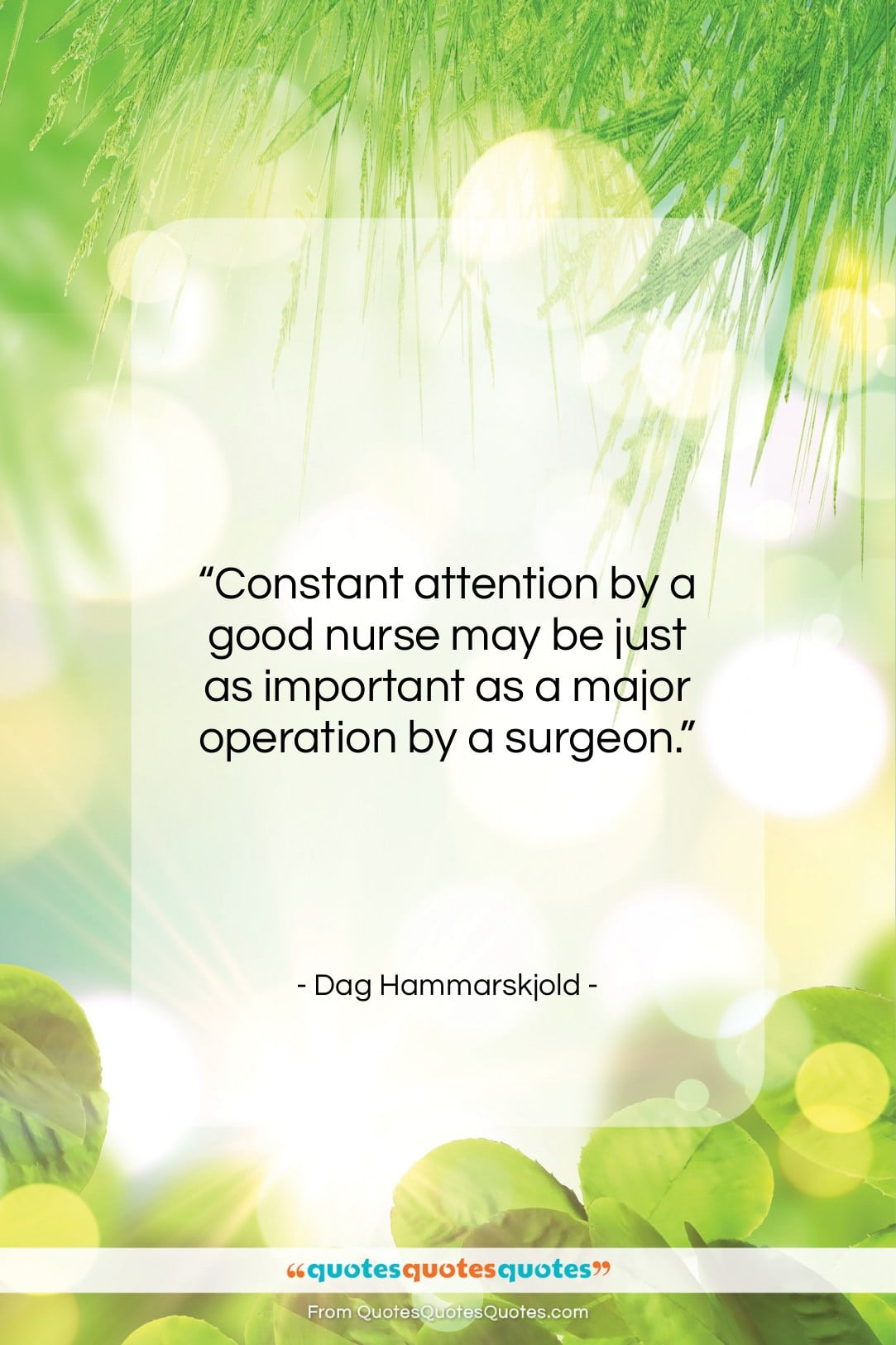 """Dag Hammarskjold quote: """"Constant attention by a good nurse may…""""- at QuotesQuotesQuotes.com"""