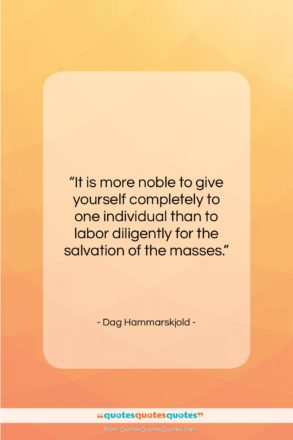 """Dag Hammarskjold quote: """"It is more noble to give yourself…""""- at QuotesQuotesQuotes.com"""