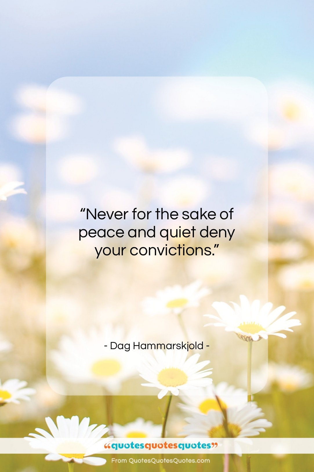 """Dag Hammarskjold quote: """"Never for the sake of peace and…""""- at QuotesQuotesQuotes.com"""