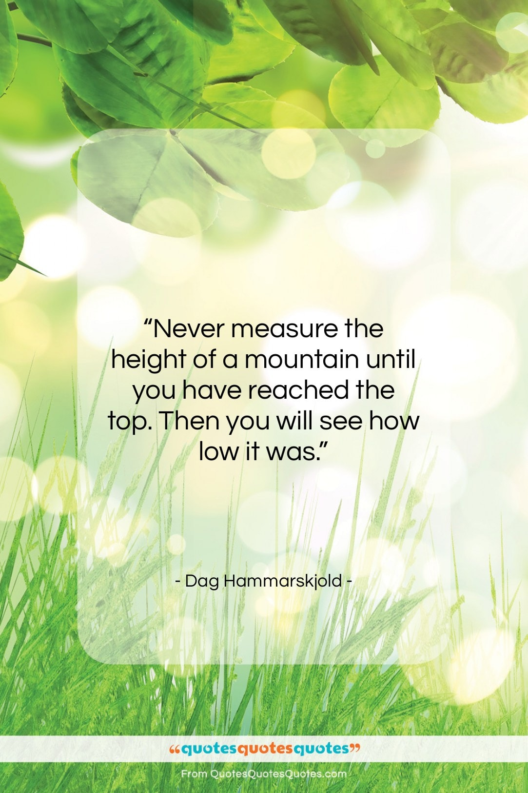 """Dag Hammarskjold quote: """"Never measure the height of a mountain…""""- at QuotesQuotesQuotes.com"""