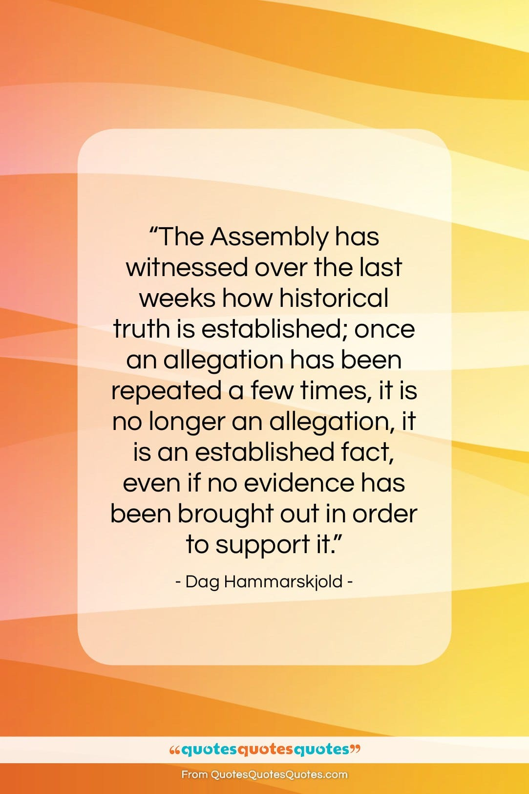 """Dag Hammarskjold quote: """"The Assembly has witnessed over the last…""""- at QuotesQuotesQuotes.com"""