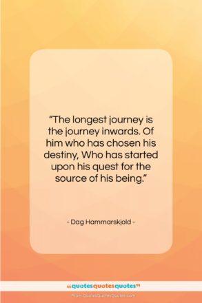 """Dag Hammarskjold quote: """"The longest journey is the journey inwards….""""- at QuotesQuotesQuotes.com"""
