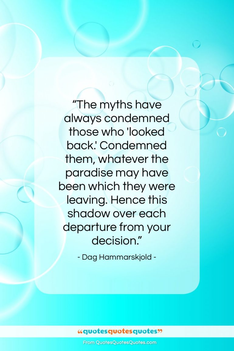 """Dag Hammarskjold quote: """"The myths have always condemned those who…""""- at QuotesQuotesQuotes.com"""