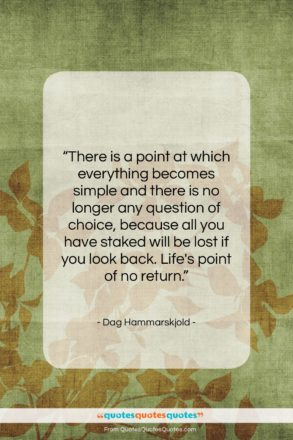 """Dag Hammarskjold quote: """"There is a point at which everything…""""- at QuotesQuotesQuotes.com"""