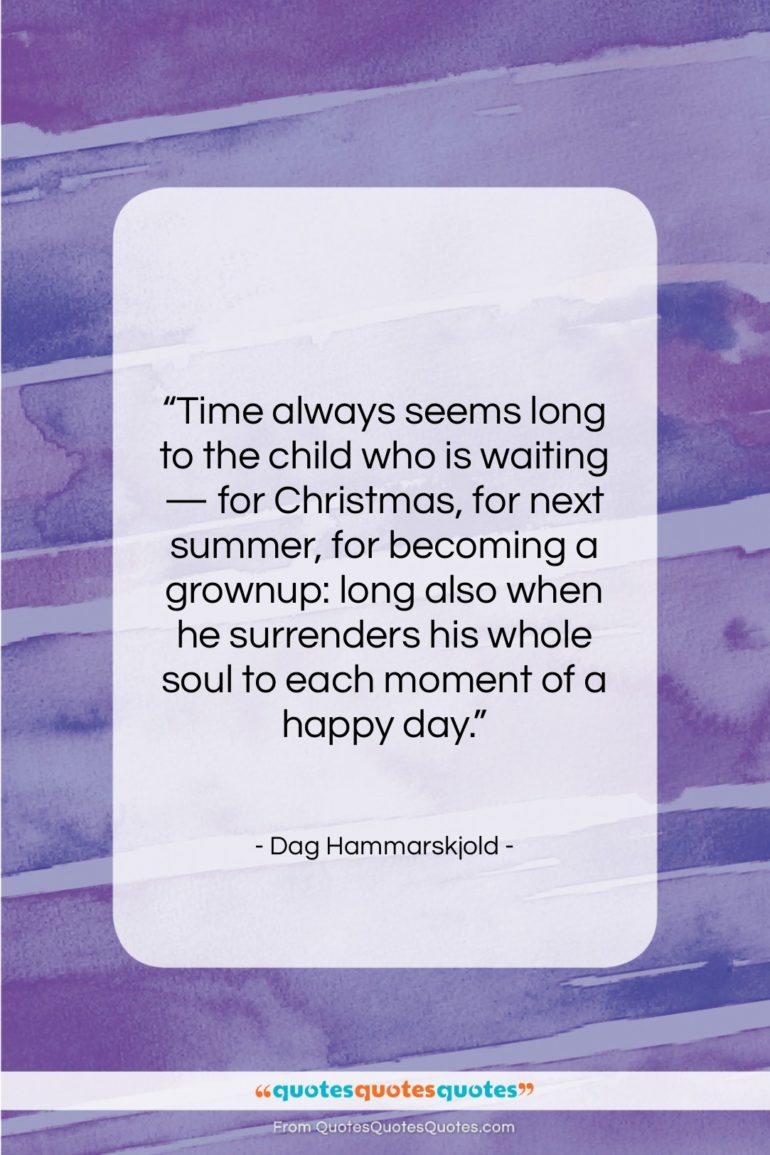 """Dag Hammarskjold quote: """"Time always seems long to the child…""""- at QuotesQuotesQuotes.com"""