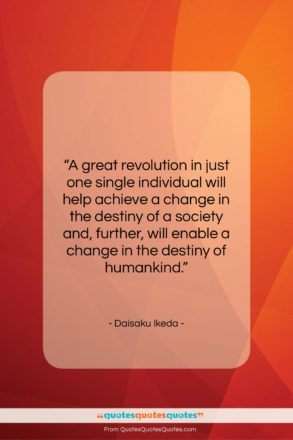 """Daisaku Ikeda quote: """"A great revolution in just one single…""""- at QuotesQuotesQuotes.com"""