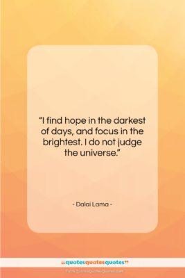 "Dalai Lama quote: ""I find hope in the darkest of…""- at QuotesQuotesQuotes.com"