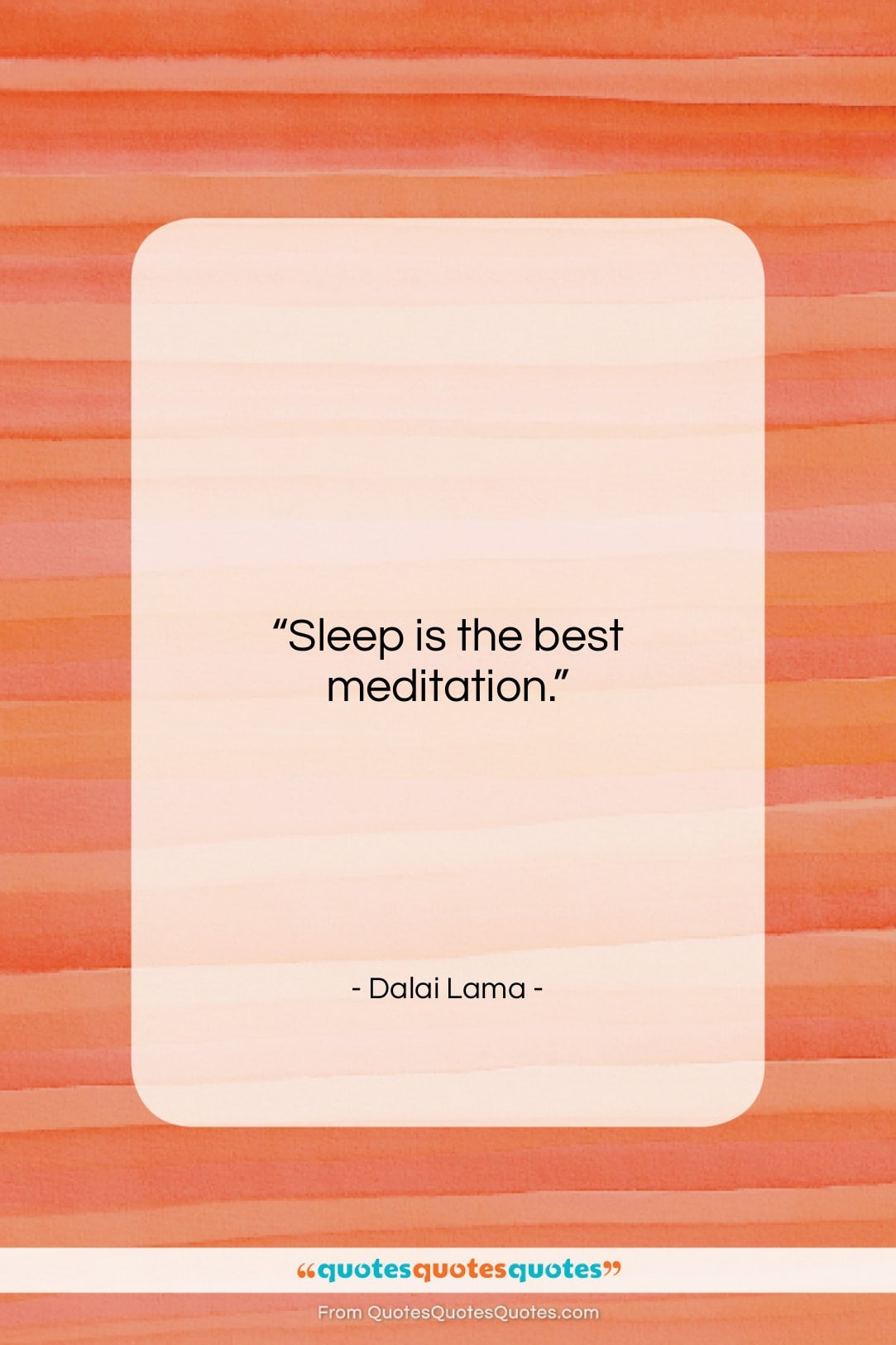 """Dalai Lama quote: """"Sleep is the best meditation….""""- at QuotesQuotesQuotes.com"""