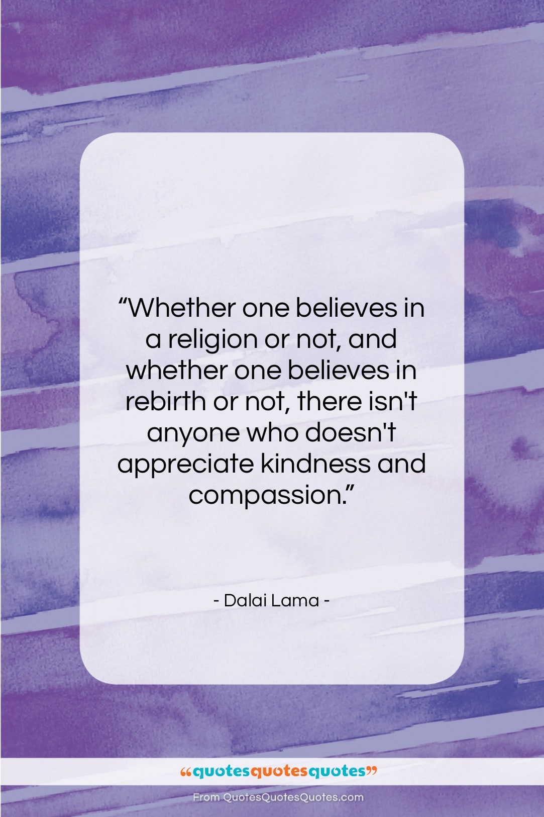 """Dalai Lama quote: """"Whether one believes in a religion or…""""- at QuotesQuotesQuotes.com"""