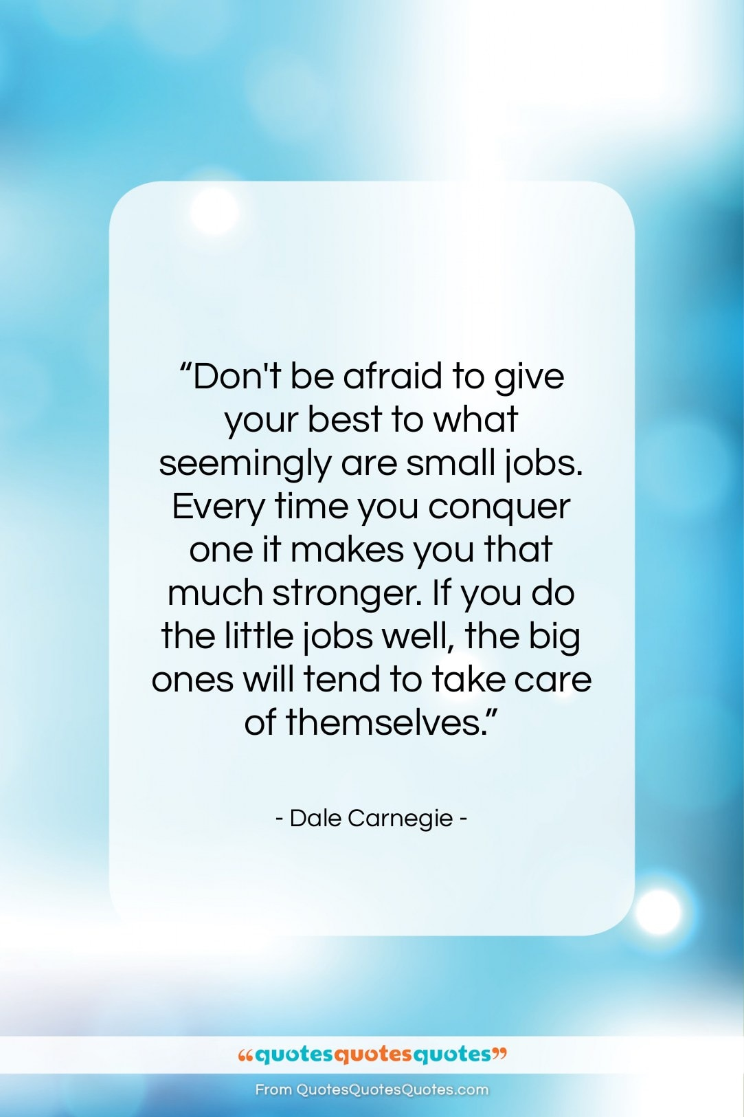 """Dale Carnegie quote: """"Don't be afraid to give your best…""""- at QuotesQuotesQuotes.com"""