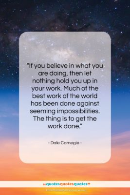 """Dale Carnegie quote: """"If you believe in what you are…""""- at QuotesQuotesQuotes.com"""
