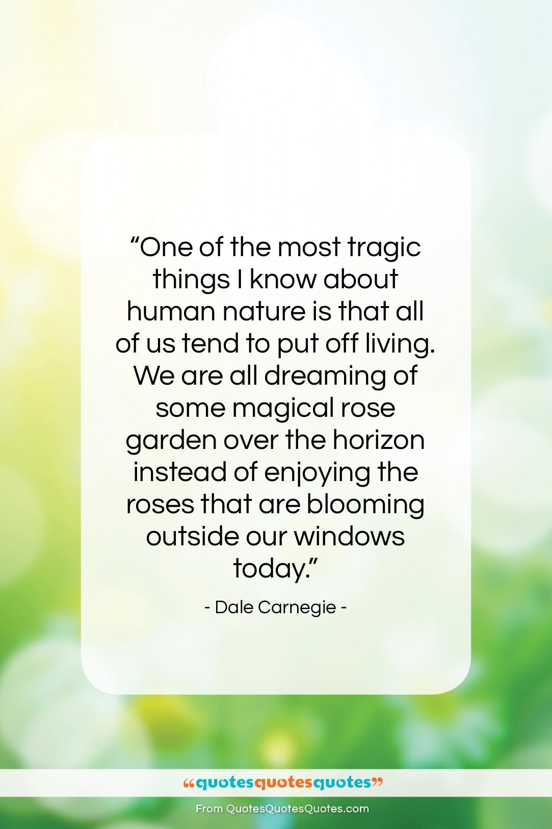 """Dale Carnegie quote: """"One of the most tragic things I…""""- at QuotesQuotesQuotes.com"""