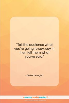 """Dale Carnegie quote: """"Tell the audience what you're going to…""""- at QuotesQuotesQuotes.com"""