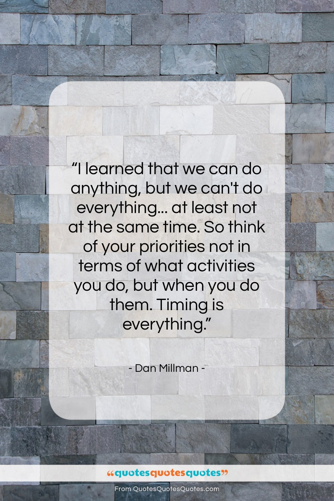 """Dan Millman quote: """"I learned that we can do anything,…""""- at QuotesQuotesQuotes.com"""