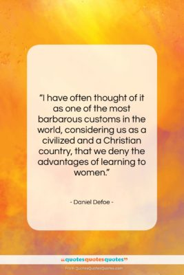 """Daniel Defoe quote: """"I have often thought of it as…""""- at QuotesQuotesQuotes.com"""